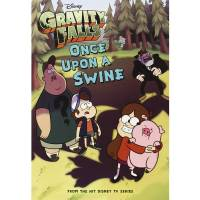 Gravity Falls - Once Upon a Swine (Gravity Falls Chapter Book)